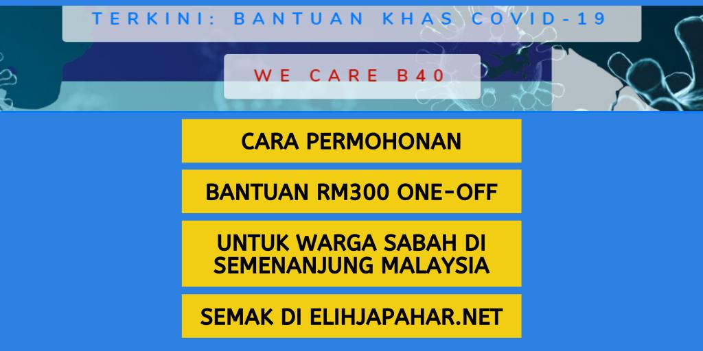 Cara Mohon Bantuan Khas COVID-19 Untuk B40 Warga Sabah Di Semenanjung Malaysia