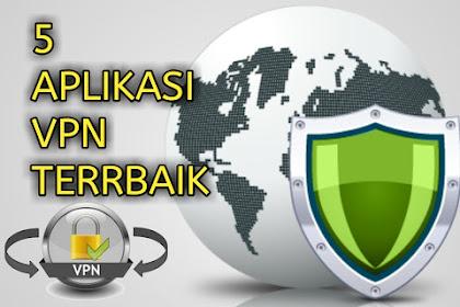 5 Aplikasi Free VPN Terbaik 2018
