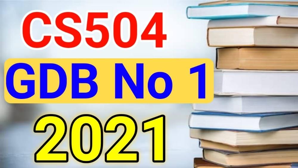 CS504 GDB NO 1 Solution Spring 2021   Study Solution
