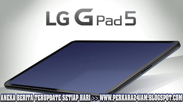 Inilah Spesifikasi Lengkap LG Tablet G Pad 5