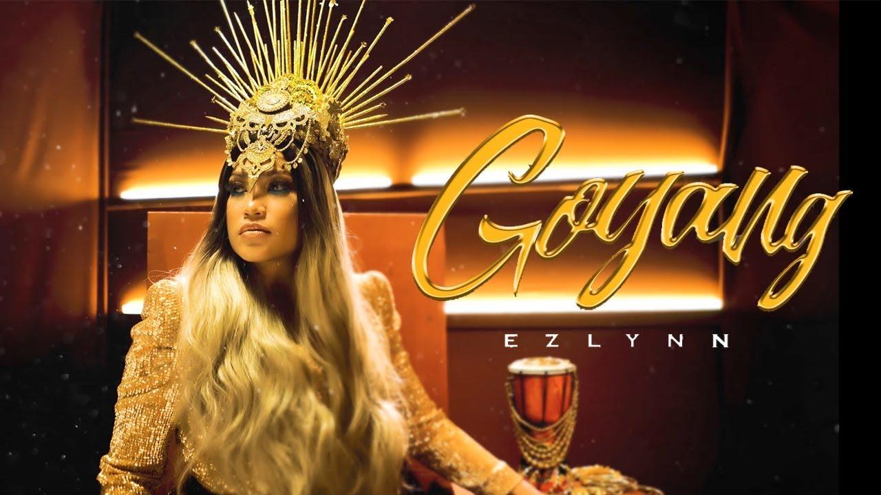 Goyang - Ezlynn