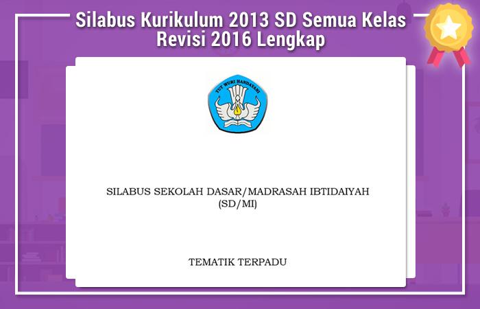 Silabus Kurikulum 2013 SD Semua Kelas Revisi 2016 Lengkap
