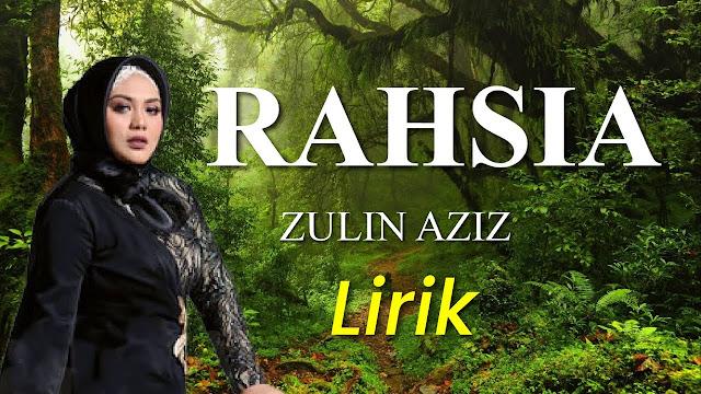 Lirik Lagu Rahsia Zulin Aziz