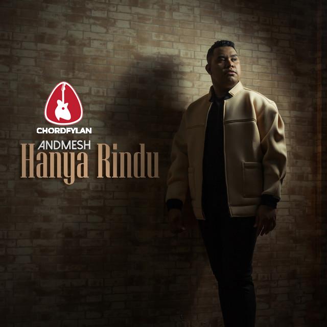 Lirik dan Chord Kunci Gitar Hanya Rindu - Andmesh