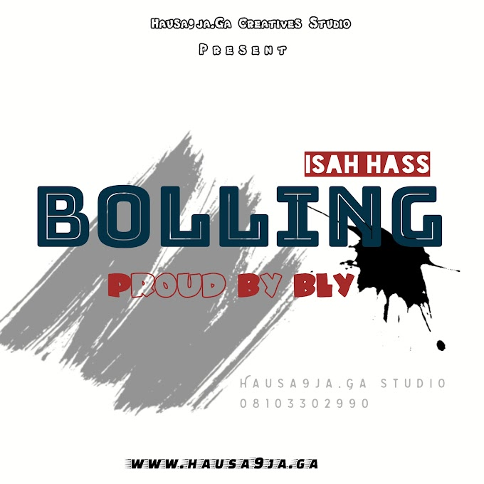 Bolling Music 2021 | Isah Hass Proud By BLY