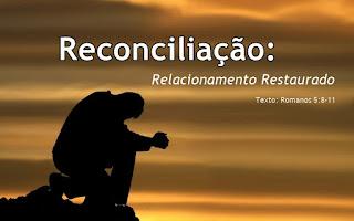 Reconciliação: Relacionamento Restaurado