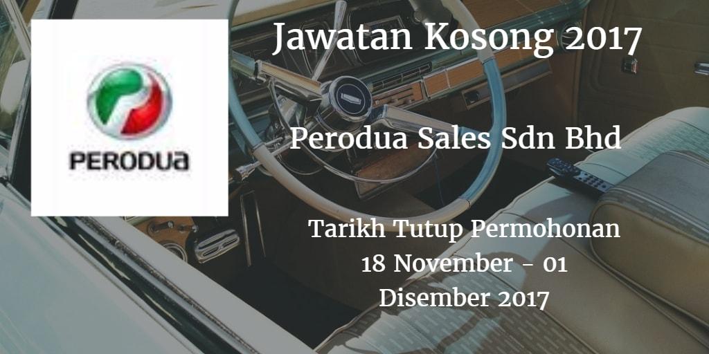 Jawatan Kosong Perodua Sales Sdn Bhd 18 November - 01 Disember 2017