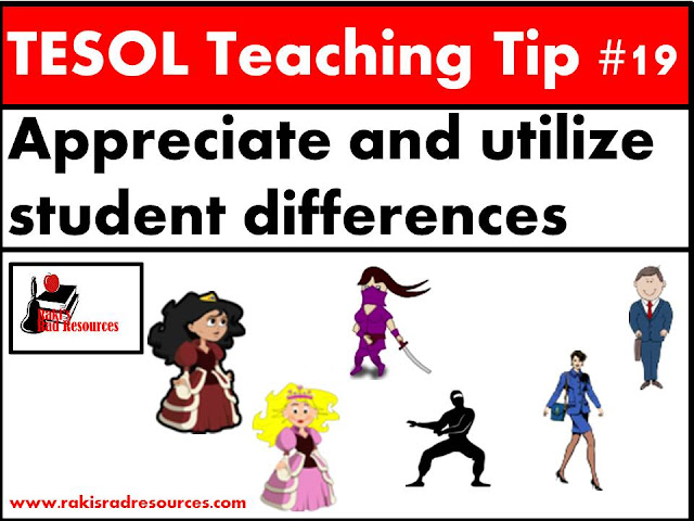TESOL TeachingTip #19 - Appreciate and utilize student differences when teaching vocabulary. Students will remember different words based on their interests and needs. This blog post on Raki's Rad Resources will give you suggestions on how to use these differences to your advantage.