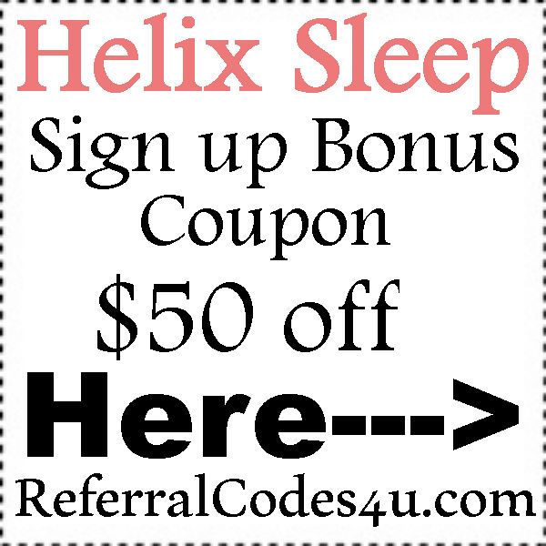 HelixSleep Referral Codes 2016-2017, Helix Sleep Refer A Friend, Helix Coupons July, August, September