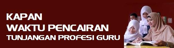 Jadwal Penyaluran (Pencairan) TPG Guru Kemdikbud Triwulan 1,2,3,4 Tahun 2020