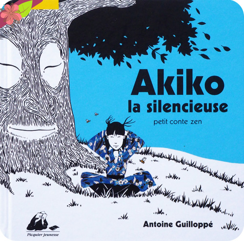 Akiko la silencieuse d'Antoine Guilloppé