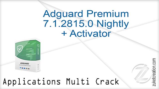 Adguard Premium 7.1.2815.0 Nightly + Activator    |  33 MB