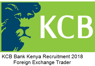 KCB Bank Kenya Recruitment 2018 Foreign Exchange Trader