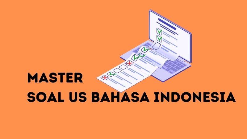 Soal US Bahasa Indonesia SD