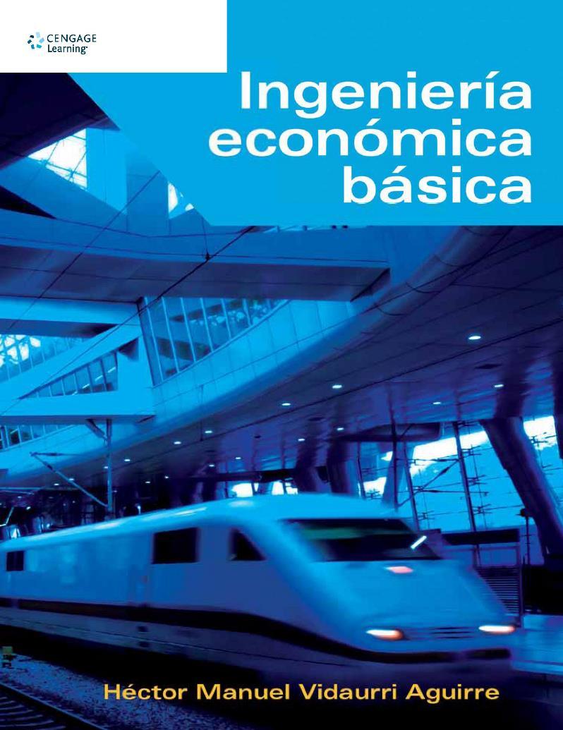 Ingeniería económica básica – Héctor Manuel Vidaurri Aguirre