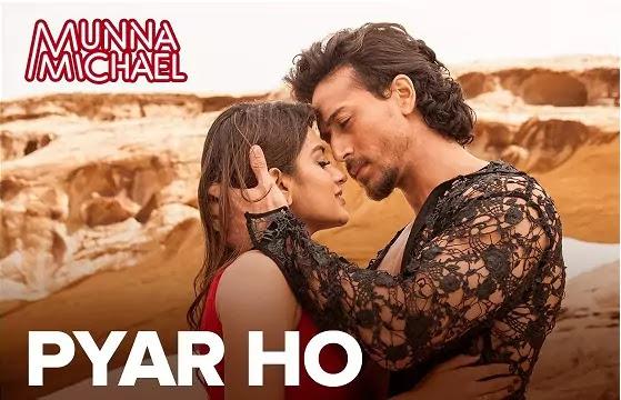 Pyar Ho Lyrics -Munna Michael -Tiger Shroff -Nidhhi Agerwal