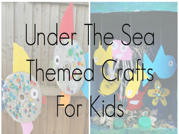 Under The Sea Themed Crafts For Kids