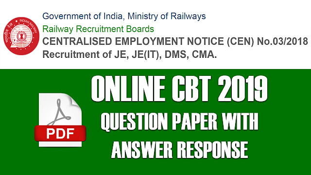 RRB CEN 03/2018 - JE, DMS, CMA Online CBT 2019 - Download Question Paper PDF, Recruitment of Junior Engineer (JE), Junior Engineer (Information Technology) [JE(IT)], Depot Material Superintendent (DMS) and Chemical & Metallurgical Assistant (CMA), official question paper or response sheet pdf download, rrb bbs, mumbai,