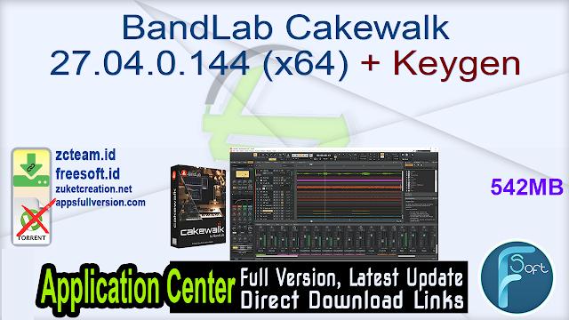 BandLab Cakewalk 27.04.0.144 (x64) + Keygen_ ZcTeam.id
