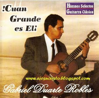 Gabriel Duarte Robles-Cuán Grande Es Él-