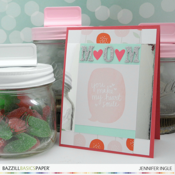 Mother's Day Card by Jennifer Ingle #Bazzillbasics #bazzillfoil #fineanddandy #diy #cards #mothersday
