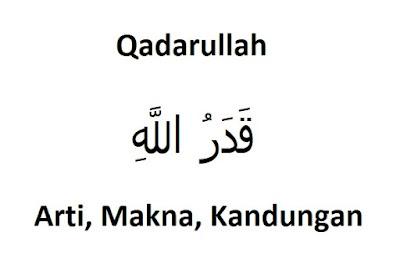 Arti Qadarullah: Makna, Kandungan