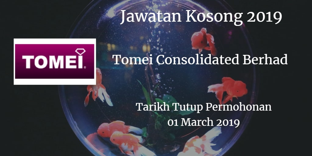 Jawatan Kosong Tomei Consolidated Berhad 01 March 2019
