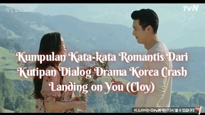 Kumpulan Kata-kata Romantis Dari Kutipan Dialog Drama Korea Crash Landing on You (Cloy)