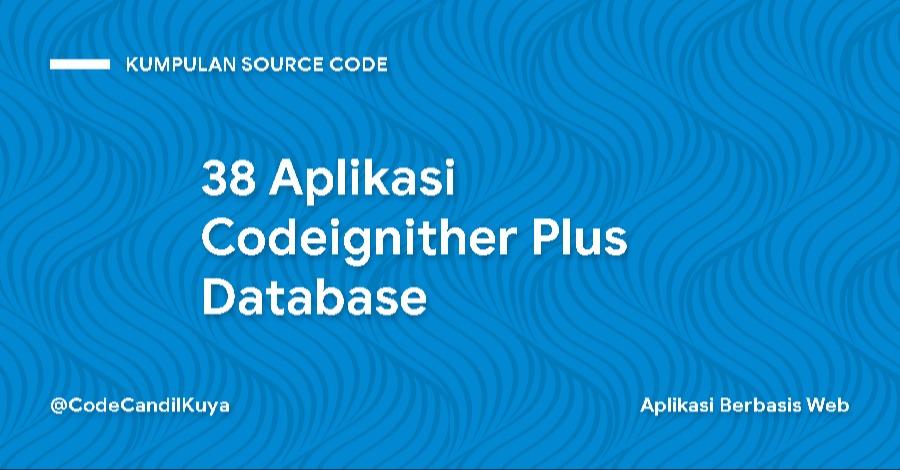 38 Aplikasi Codeignither Plus Database