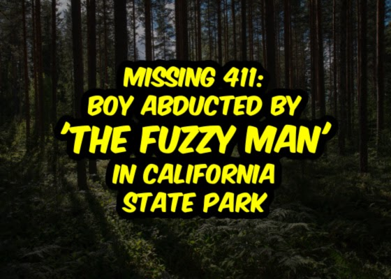 Missing 411: Boy Abducted By 'The Fuzzy Man' in California State Park