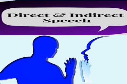 Direct and Indirect Speech (Pengertian, Rumus dan Contoh Penerapan)