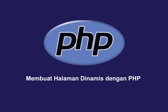 Membuat Halaman Dinamis dengan PHP