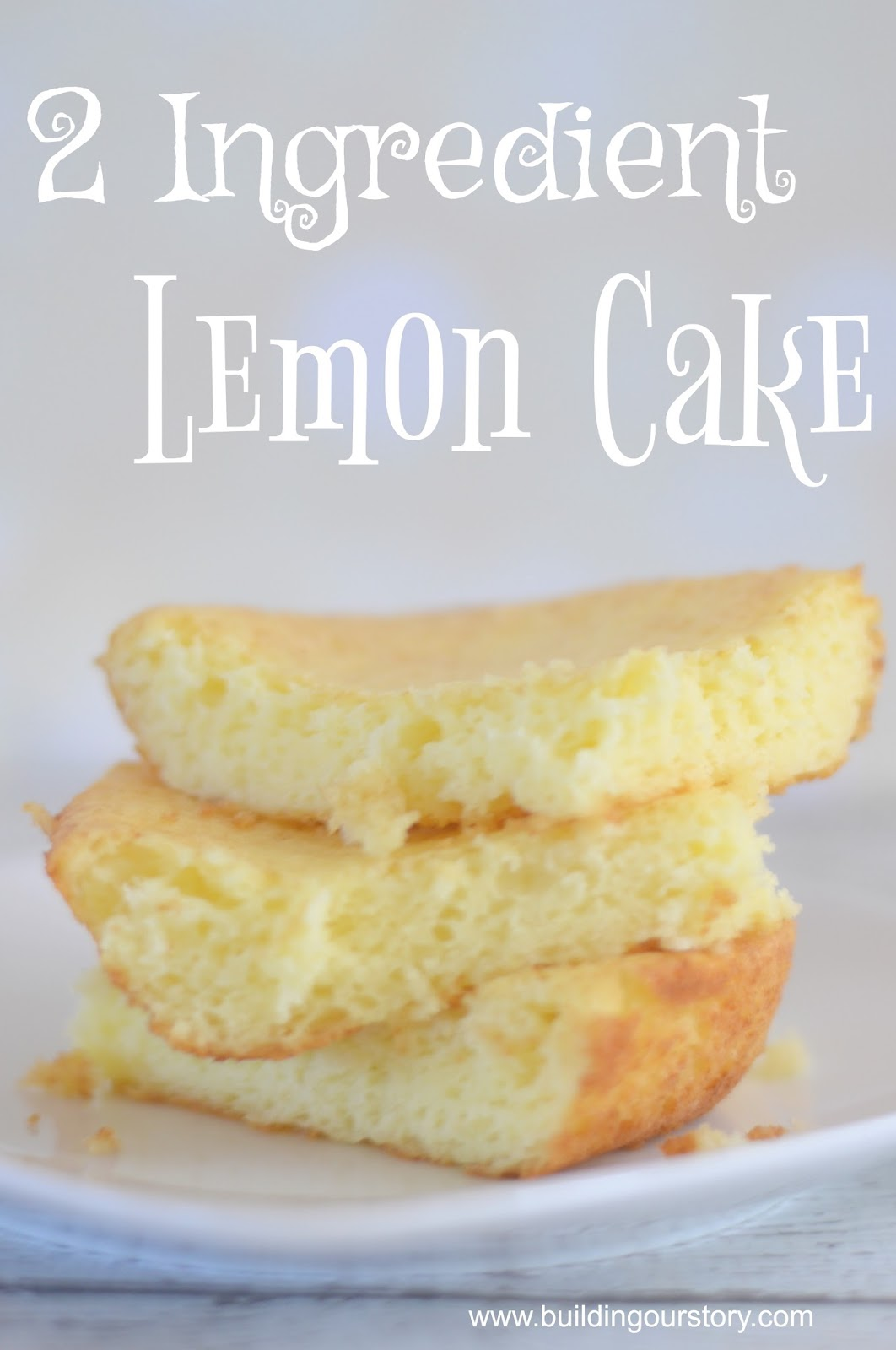 2 Ingredient Lemon Cake Light Building Our Story