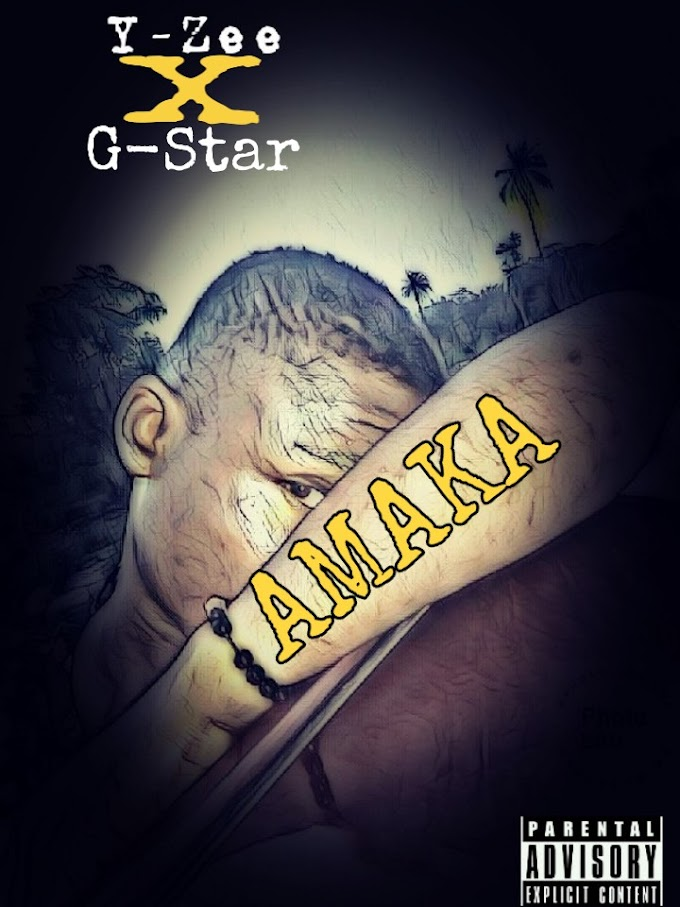 Download music: Amaka by Y-Zee X G-Star mp3