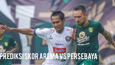 PREDIKSI SKOR JITU Arema vs Persebaya 15 Agustus 2019