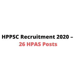 HPPSC Recruitment 2020 – 26 HPAS Posts