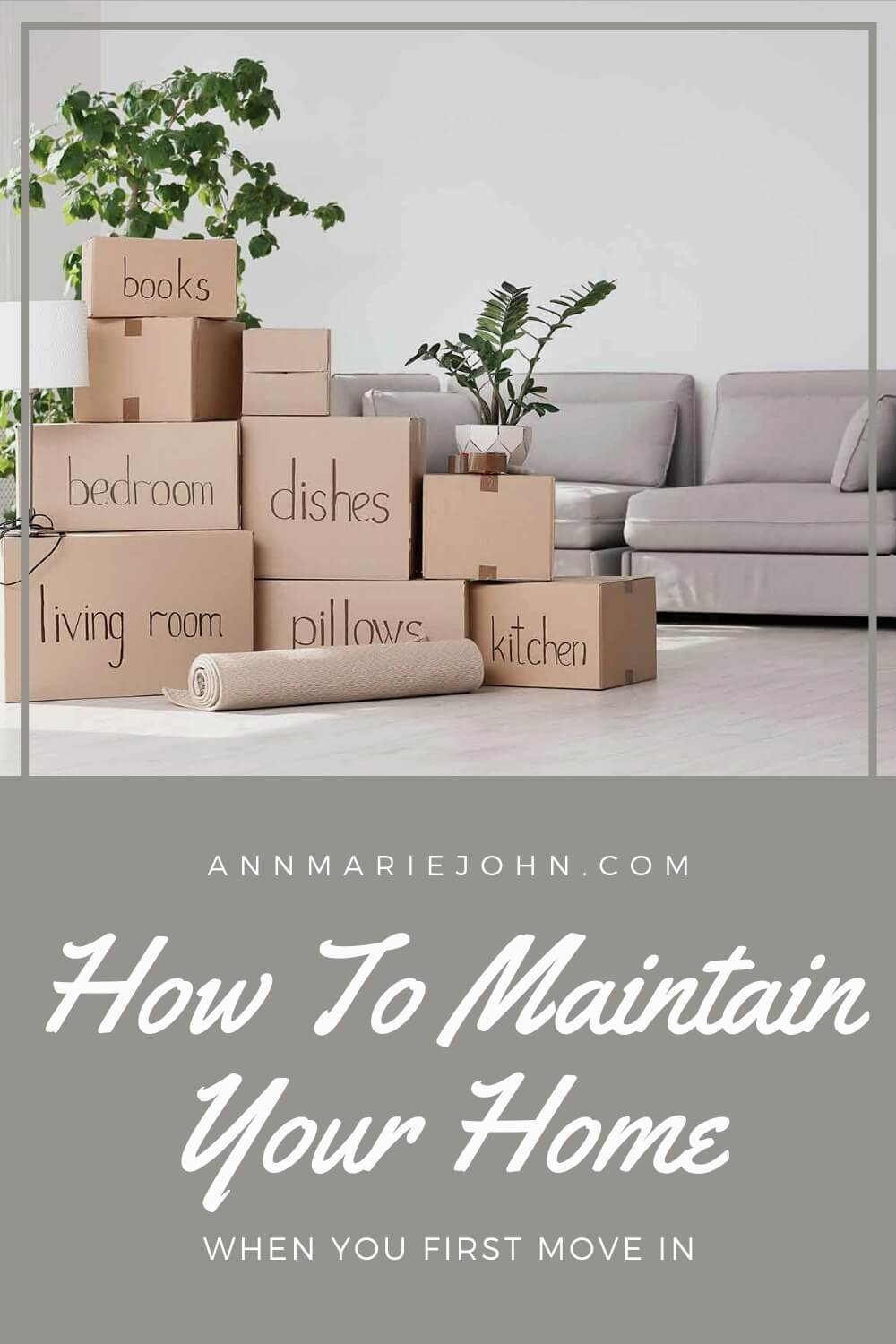 How to Maintain Your Home When You First Move In