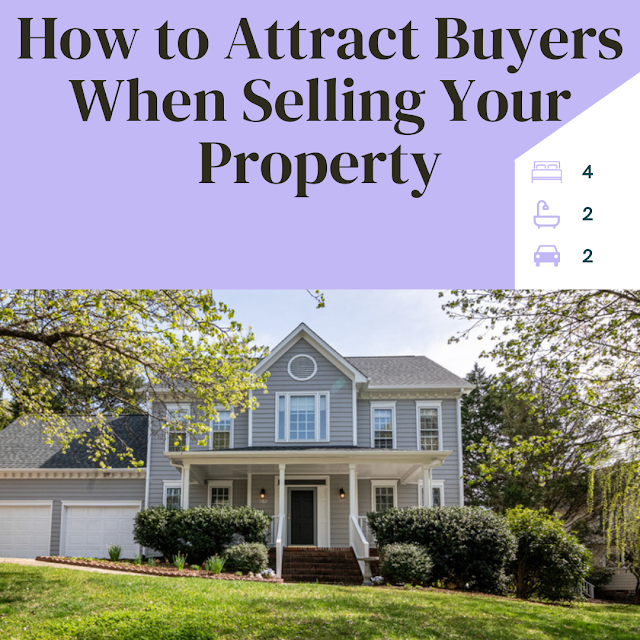 how to attract buyers when selling your property