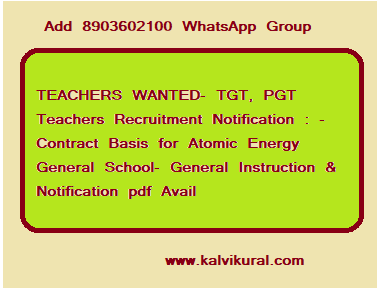 TEACHERS WANTED- TGT, PGT Teachers Recruitment Notification : - Contract Basis for Atomic Energy General School- General Instruction & Notification pdf Avail