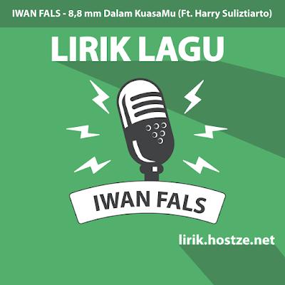 Lirik lagu 8,8 mm Dalam KuasaMu (feat. Harry Suliztiarto) - Iwan Fals - Lirik lagu indonesia