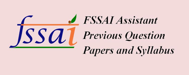 FSSAI Assistant Previous Question Papers and Syllabus 2021