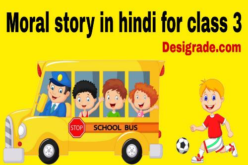 Moral Story In Hindi For Class 3