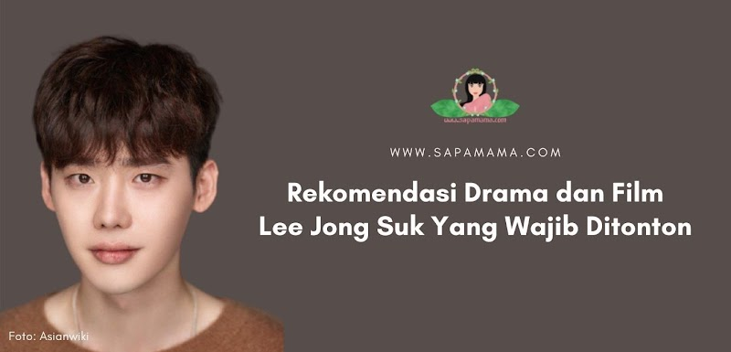Rekomendasi Drama dan Film Lee Jong Suk Yang Wajib Ditonton