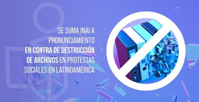 INAI en contra de destrucción de archivos en protestas sociales en Latinoamérica