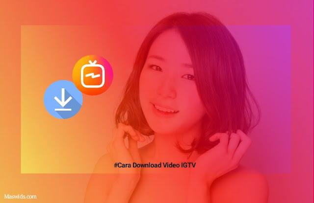 """""""cara-download-video-igtv-tanpa-aplikasi"""""""