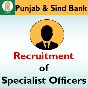 Punjab & Sind Bank : Recruitment of Specialist Officers