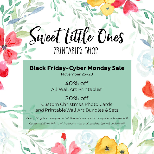 Sweet Little Ones Shop Black Friday, Small Business Saturday, and Cyber Monday Sale: 40% off all wall art printables, 20% off all wall art printable bundles and sets, and 20% off all custom Christmas photo cards.  Click for more details!  www.sweetlittleonesblog.com and www.etsy.com/shop/sweetlittleonesshop
