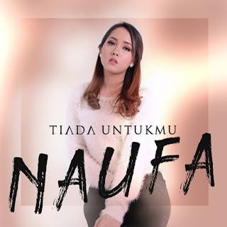 Naufa - Tiada Untukmu MP3