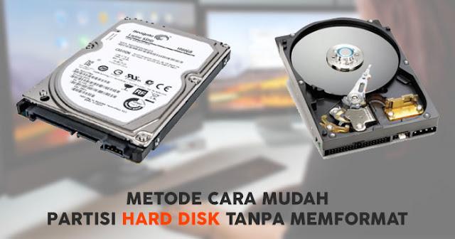 Cara Partisi Hard Disk Tanpa Format