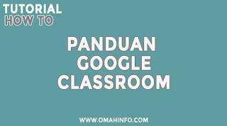 Panduan Google Classroom Untuk Guru Dan Siswa